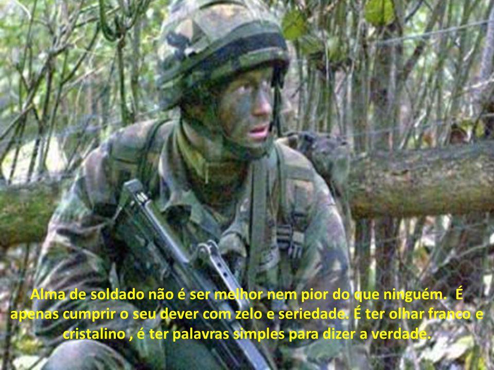 Alma de soldado não é ser melhor nem pior do que ninguém