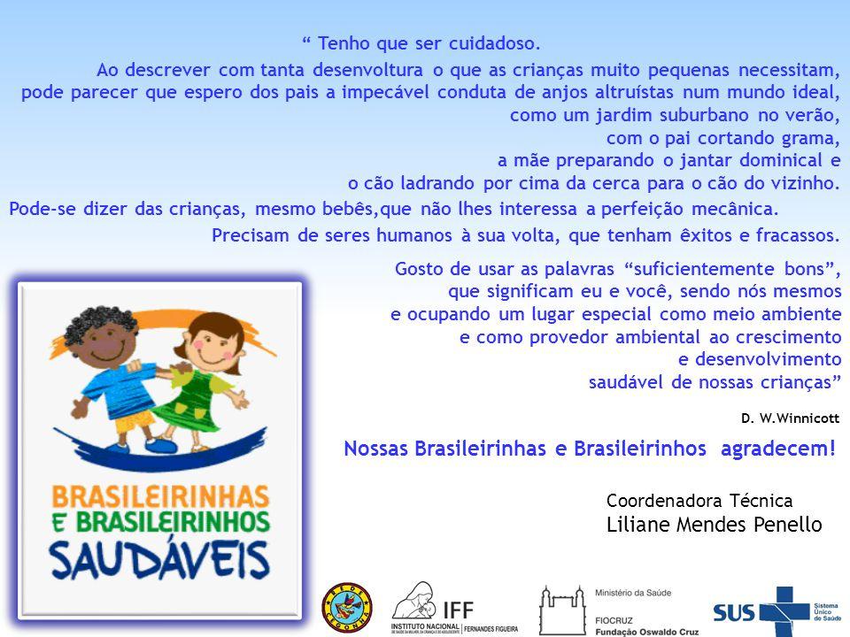 Nossas Brasileirinhas e Brasileirinhos agradecem!