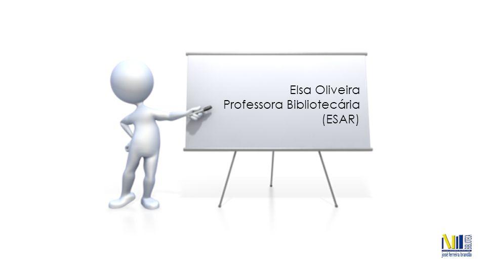 Elsa Oliveira Professora Bibliotecária (ESAR)