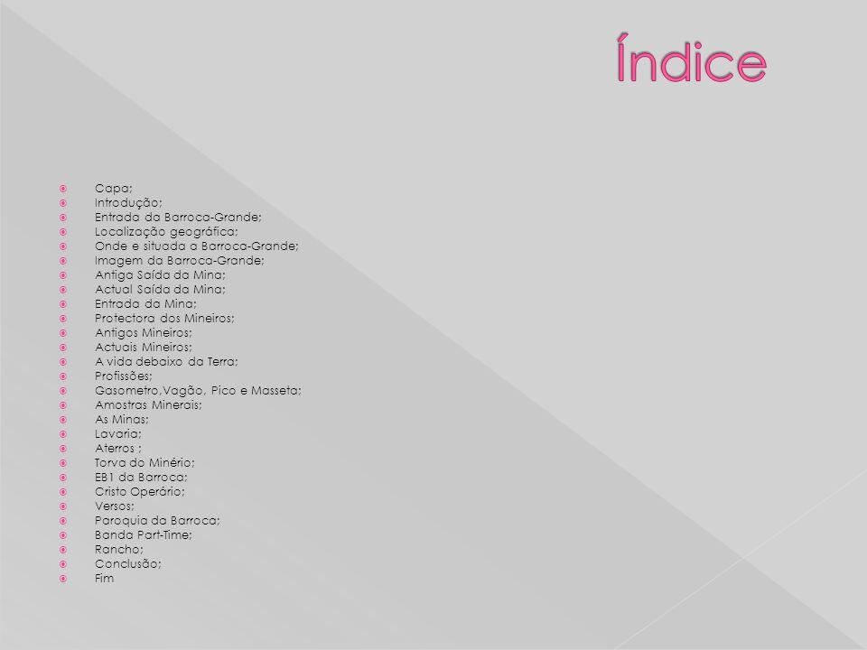 Índice Capa; Introdução; Entrada da Barroca-Grande;