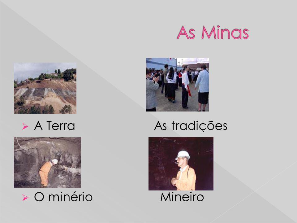 As Minas A Terra As tradições O minério Mineiro