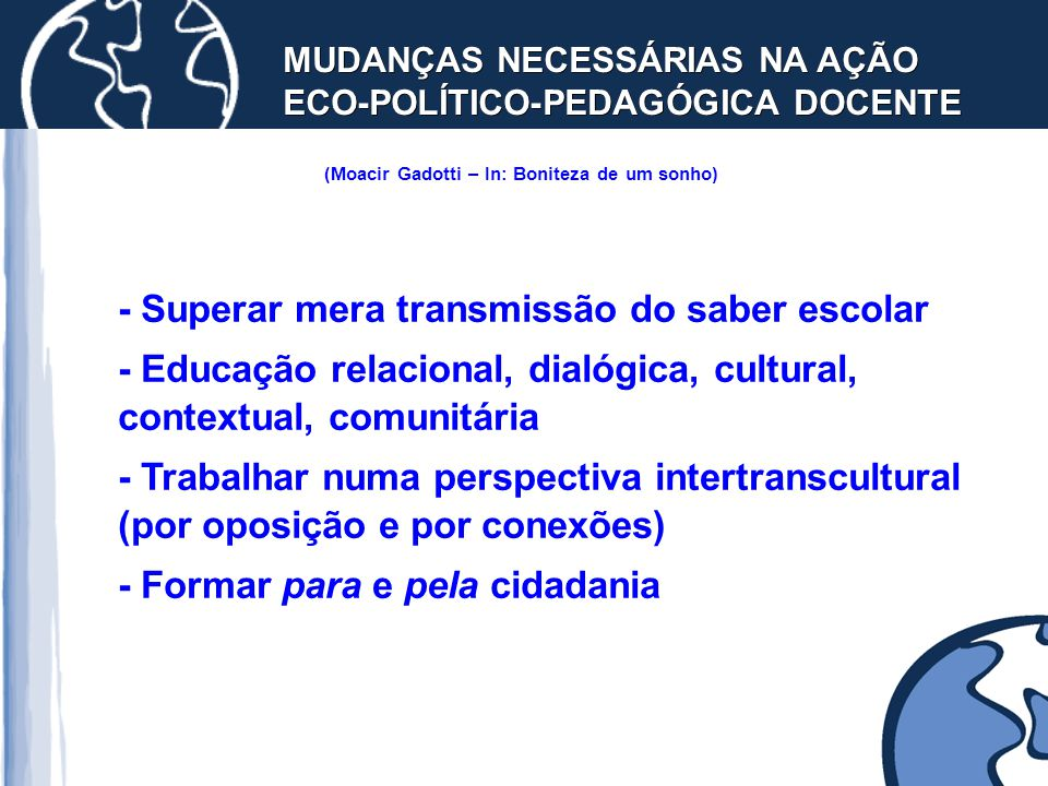 - Superar mera transmissão do saber escolar