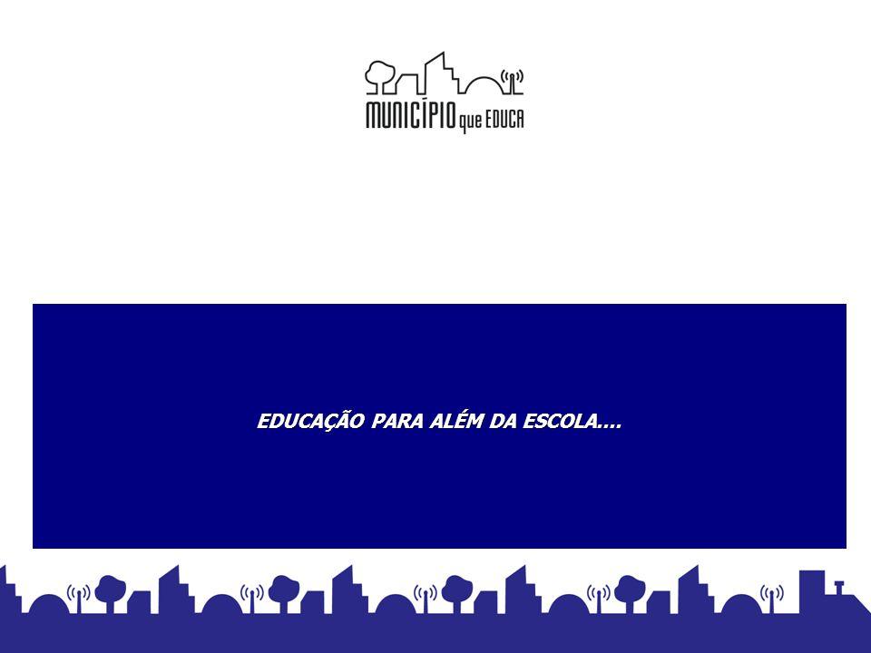 EDUCAÇÃO PARA ALÉM DA ESCOLA....