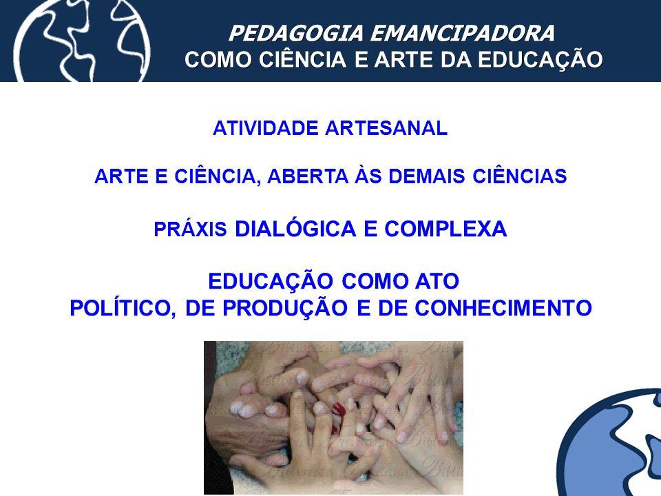 PEDAGOGIA EMANCIPADORA COMO CIÊNCIA E ARTE DA EDUCAÇÃO