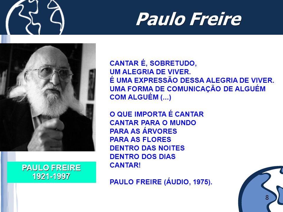 Paulo Freire PAULO FREIRE 1921-1997 CANTAR É, SOBRETUDO,