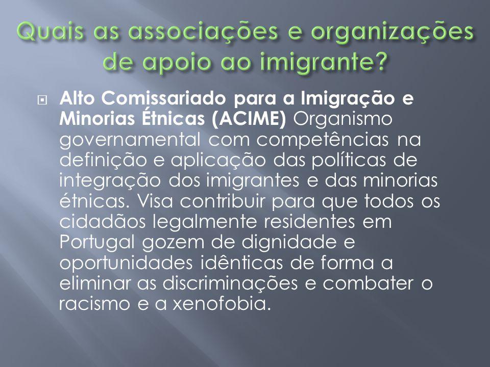 Quais as associações e organizações de apoio ao imigrante