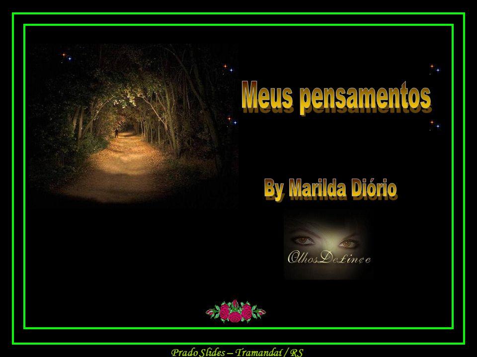 Meus pensamentos By Marilda Diório