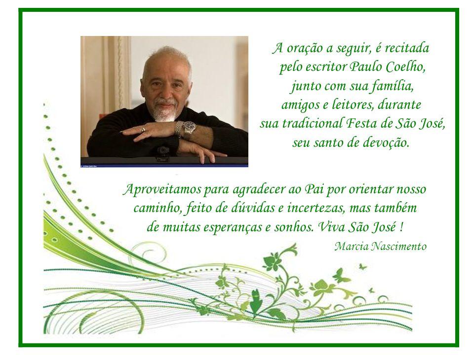 A oração a seguir, é recitada pelo escritor Paulo Coelho,