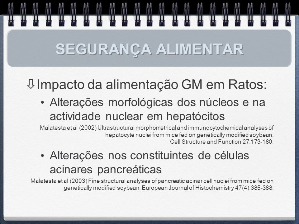SEGURANÇA ALIMENTAR Impacto da alimentação GM em Ratos: