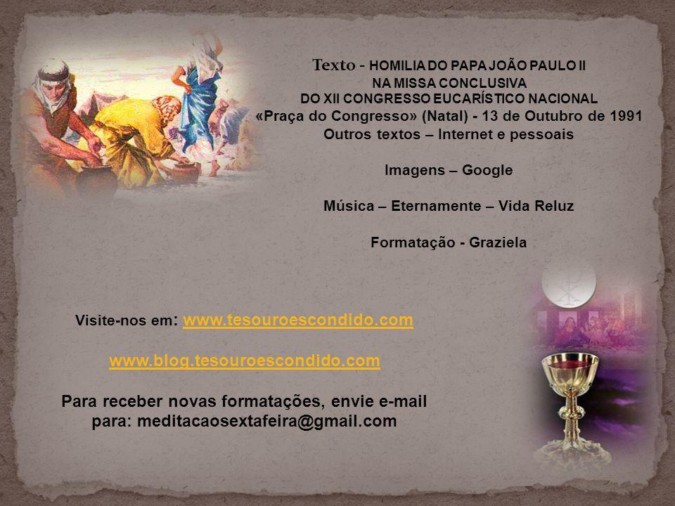 Texto - HOMILIA DO PAPA JOÃO PAULO II NA MISSA CONCLUSIVA DO XII CONGRESSO EUCARÍSTICO NACIONAL