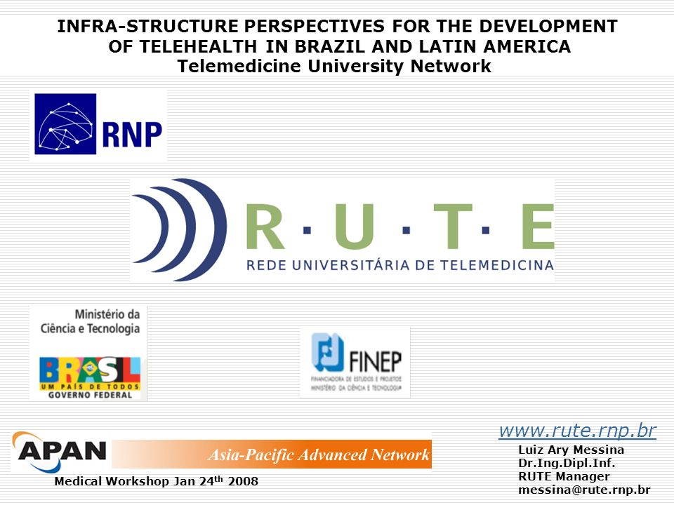 www.rute.rnp.br INFRA-STRUCTURE PERSPECTIVES FOR THE DEVELOPMENT
