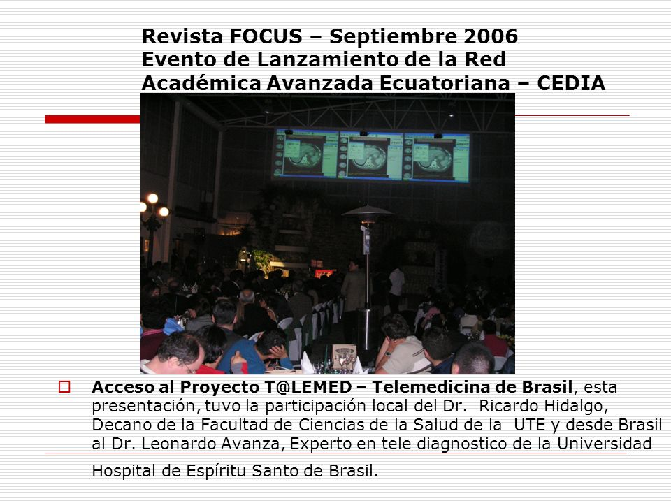 Revista FOCUS – Septiembre 2006 Evento de Lanzamiento de la Red Académica Avanzada Ecuatoriana – CEDIA