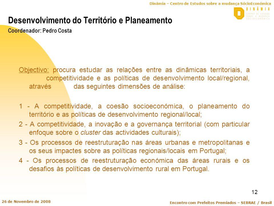 Desenvolvimento do Território e Planeamento Coordenador: Pedro Costa