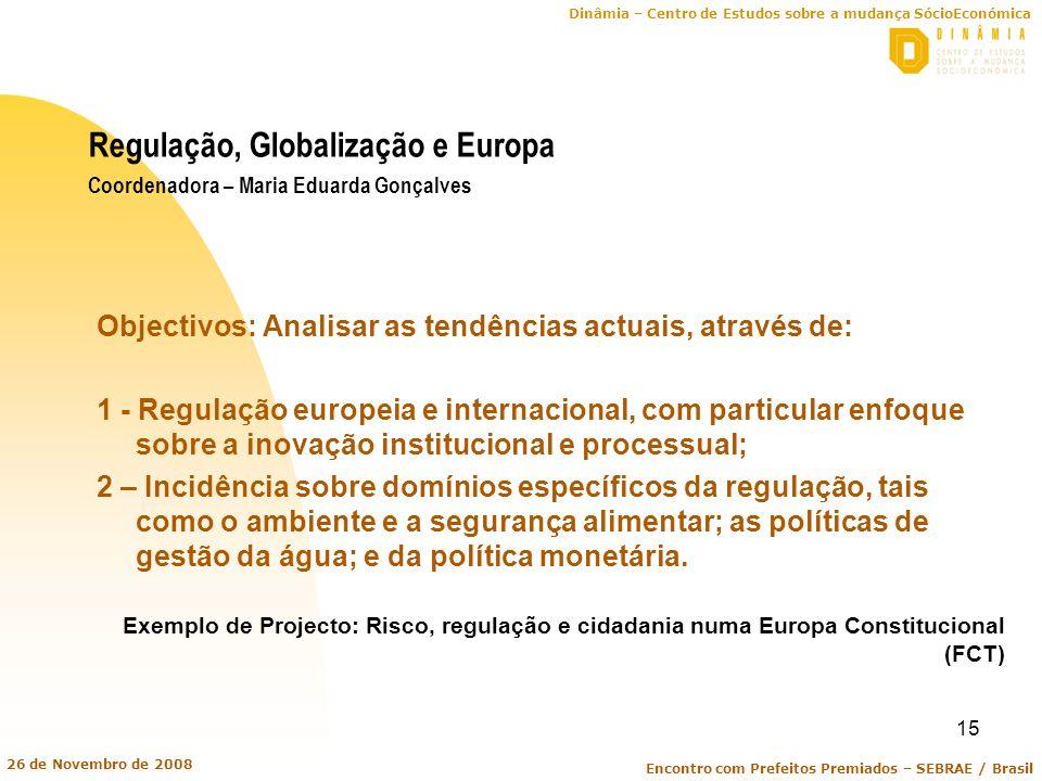 Regulação, Globalização e Europa Coordenadora – Maria Eduarda Gonçalves