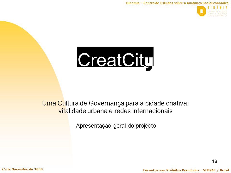 CreatCity Uma Cultura de Governança para a cidade criativa: vitalidade urbana e redes internacionais.
