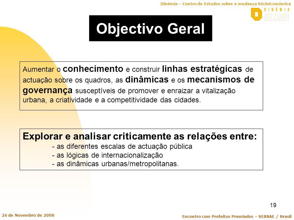 Objectivo Geral Explorar e analisar criticamente as relações entre: