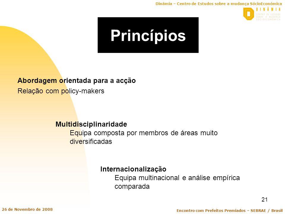 Princípios Abordagem orientada para a acção Relação com policy-makers