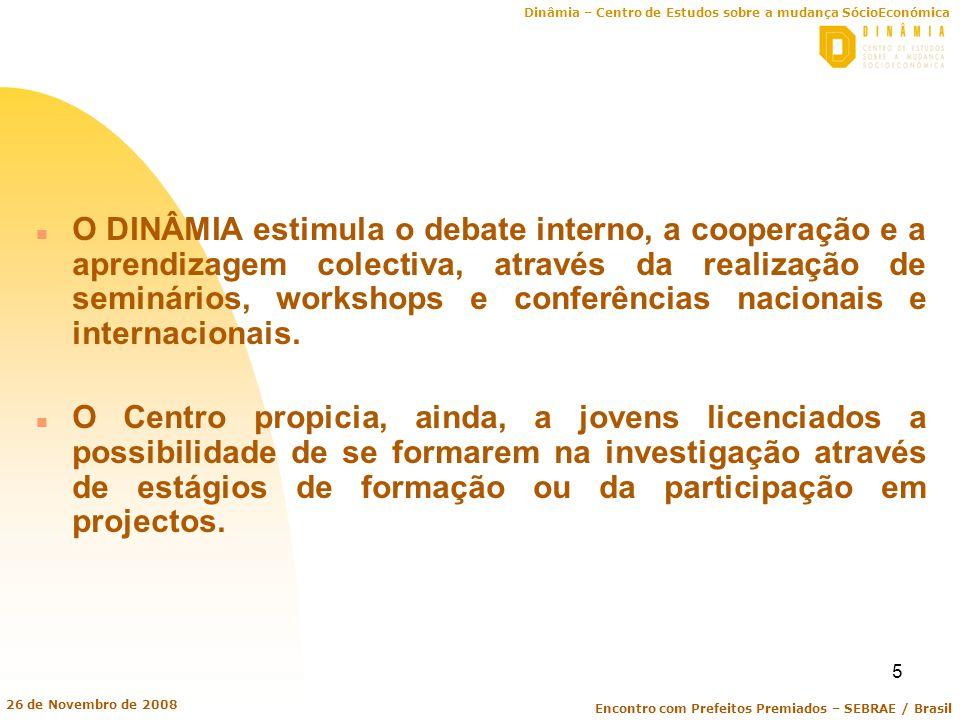 O DINÂMIA estimula o debate interno, a cooperação e a aprendizagem colectiva, através da realização de seminários, workshops e conferências nacionais e internacionais.