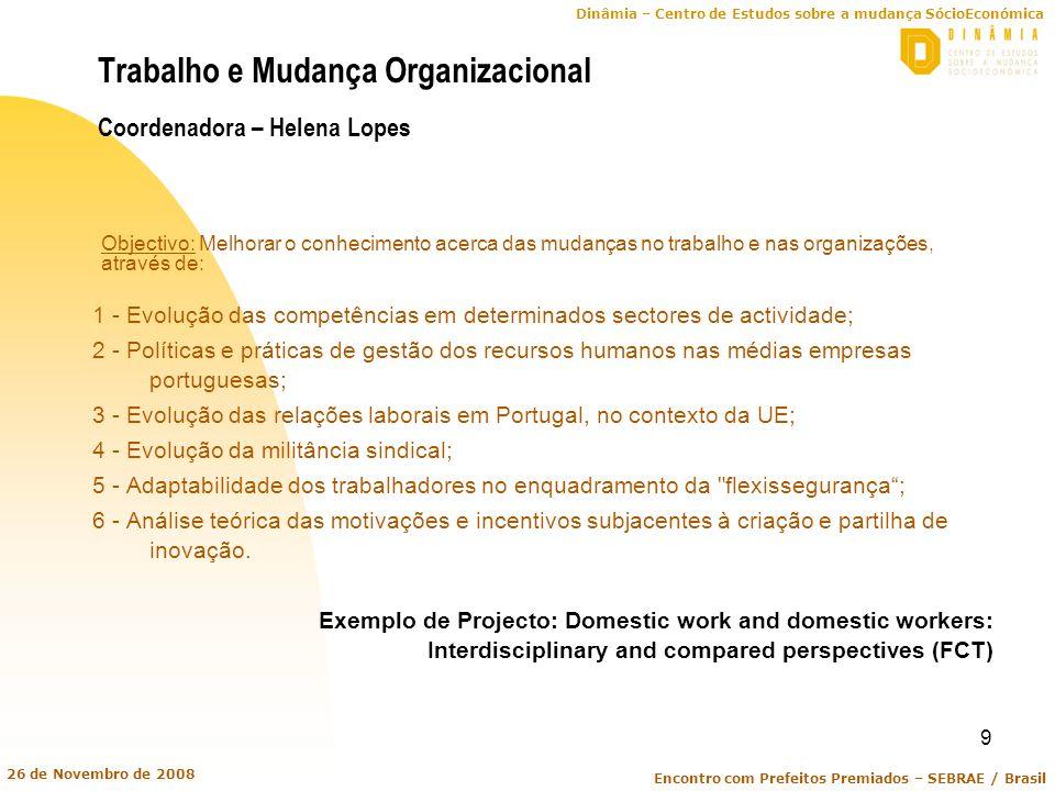 Trabalho e Mudança Organizacional Coordenadora – Helena Lopes