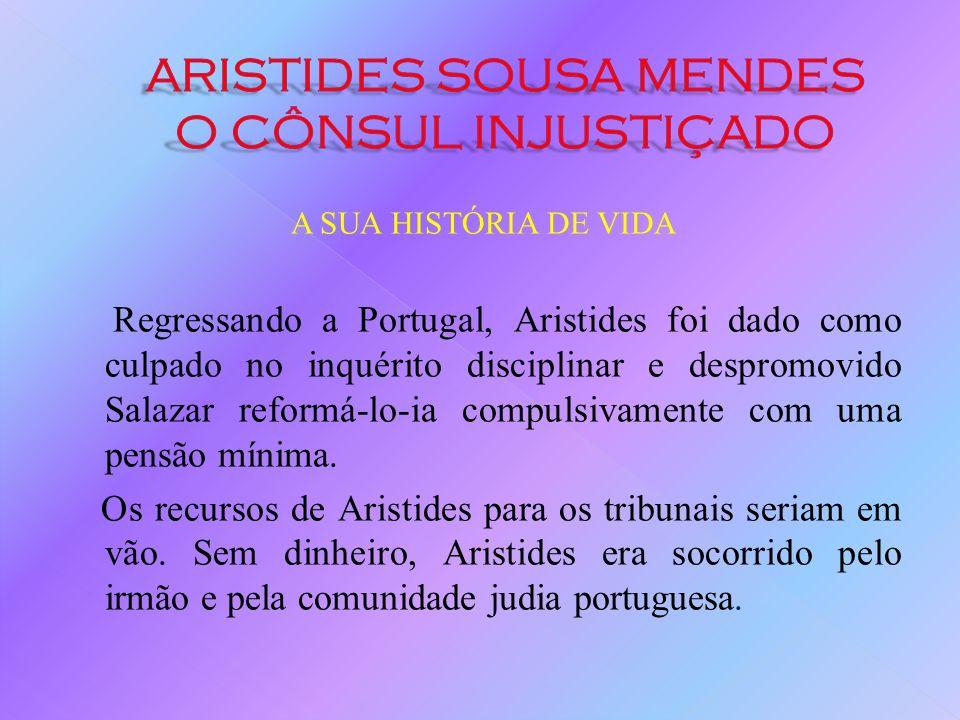 ARISTIDES SOUSA MENDES O CÔNSUL INJUSTIÇADO