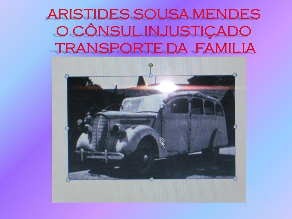 ARISTIDES SOUSA MENDES O CÔNSUL INJUSTIÇADO TRANSPORTE DA FAMILIA