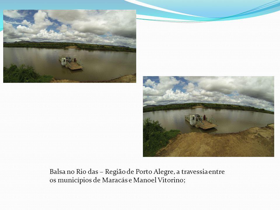 Balsa no Rio das – Região de Porto Alegre, a travessia entre os municípios de Maracás e Manoel Vitorino;