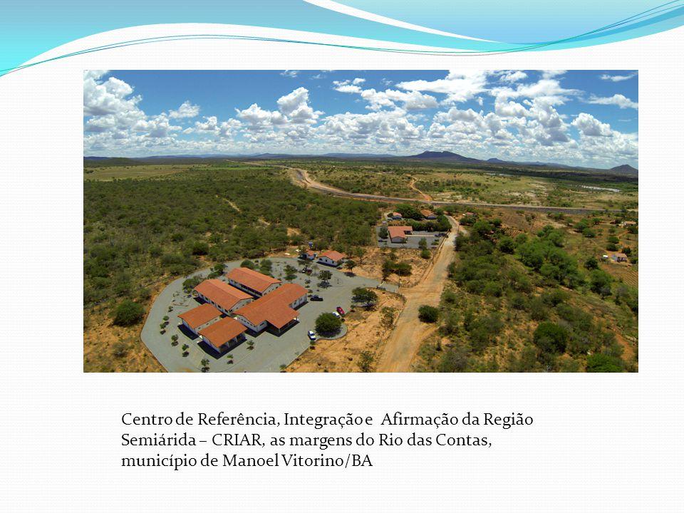 Centro de Referência, Integração e Afirmação da Região Semiárida – CRIAR, as margens do Rio das Contas, município de Manoel Vitorino/BA