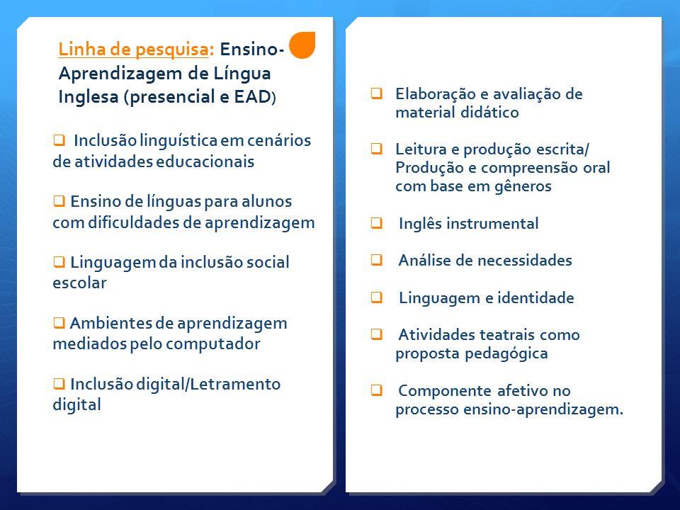 Linha de pesquisa: Ensino-Aprendizagem de Língua Inglesa (presencial e EAD)