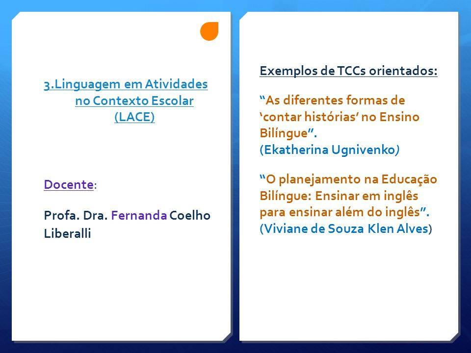 3.Linguagem em Atividades no Contexto Escolar (LACE)