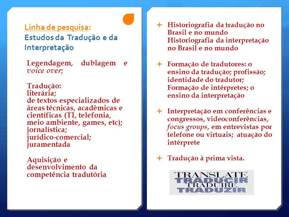 Linha de pesquisa: Estudos da Tradução e da Interpretação