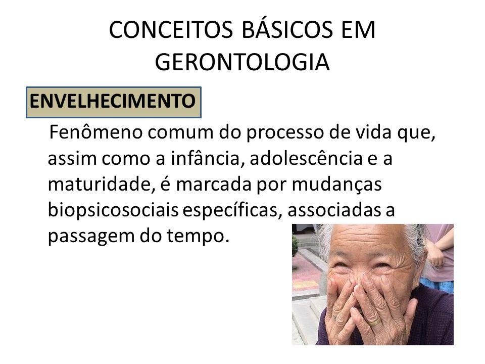 CONCEITOS BÁSICOS EM GERONTOLOGIA