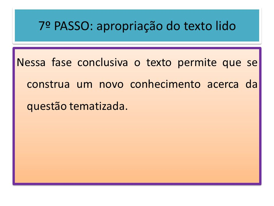 7º PASSO: apropriação do texto lido