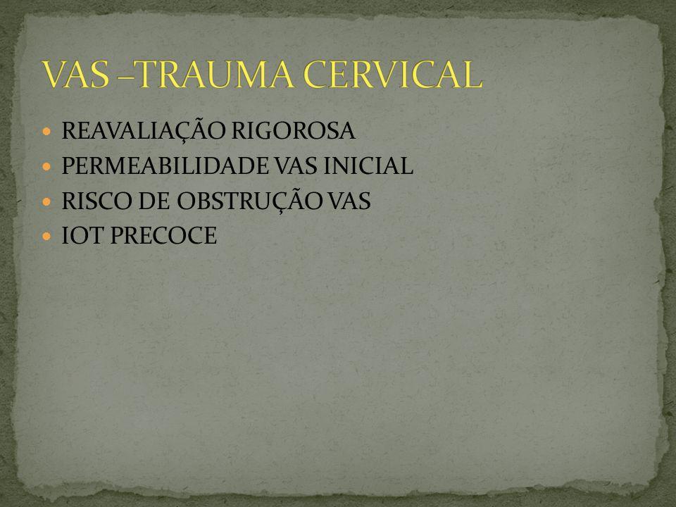 VAS –TRAUMA CERVICAL REAVALIAÇÃO RIGOROSA PERMEABILIDADE VAS INICIAL