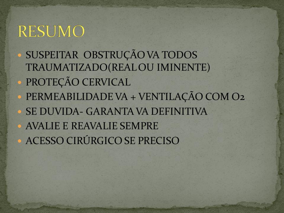 RESUMO SUSPEITAR OBSTRUÇÃO VA TODOS TRAUMATIZADO(REAL OU IMINENTE)