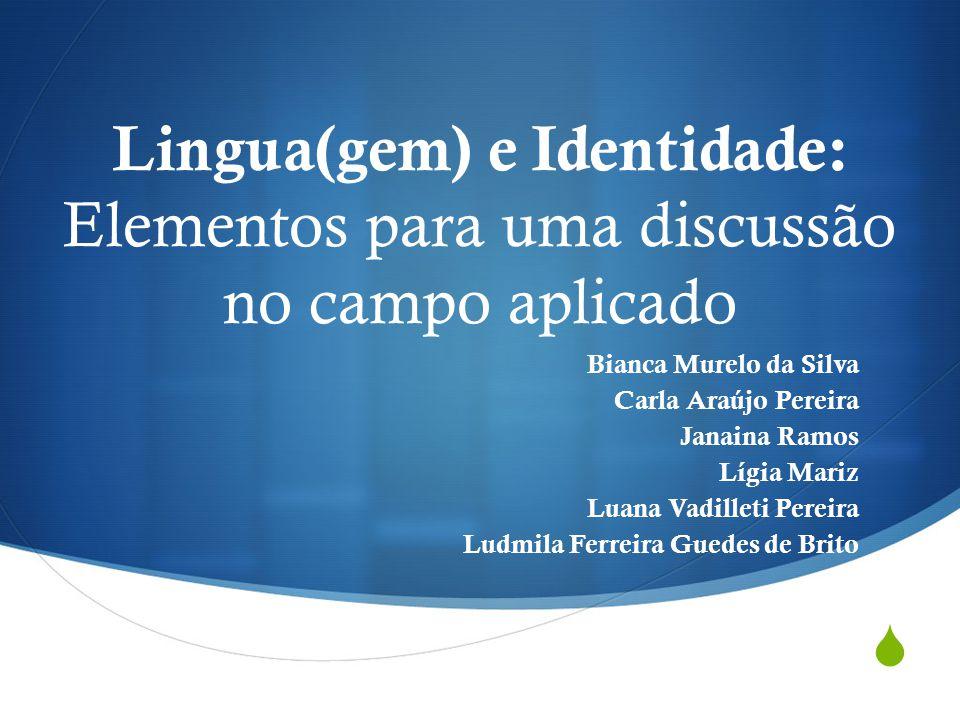 Lingua(gem) e Identidade: Elementos para uma discussão no campo aplicado