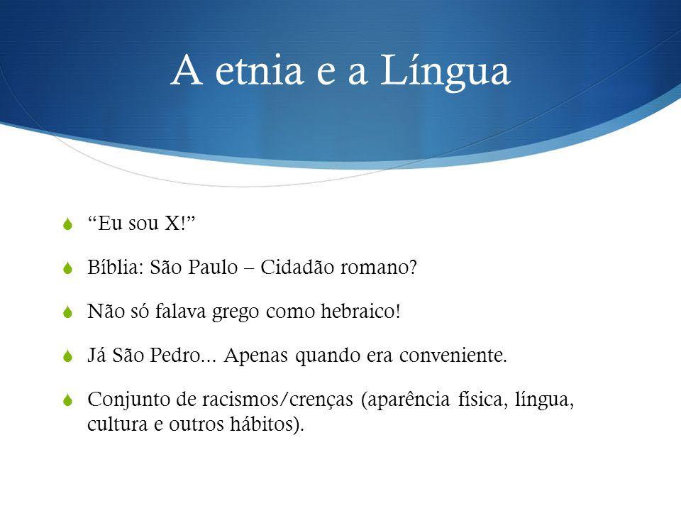 A etnia e a Língua Eu sou X! Bíblia: São Paulo – Cidadão romano