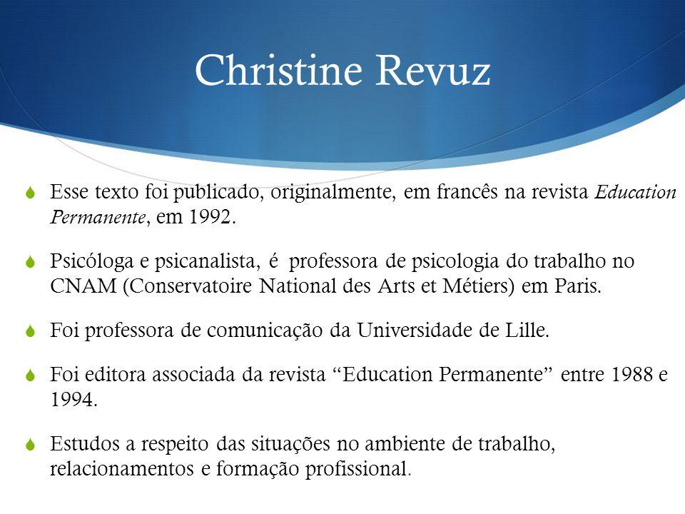 Christine Revuz Esse texto foi publicado, originalmente, em francês na revista Education Permanente, em 1992.