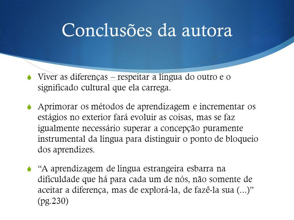 Conclusões da autora Viver as diferenças – respeitar a língua do outro e o significado cultural que ela carrega.