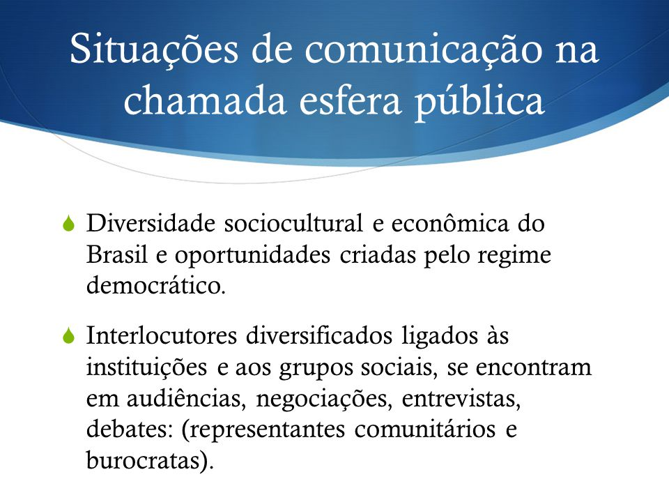 Situações de comunicação na chamada esfera pública