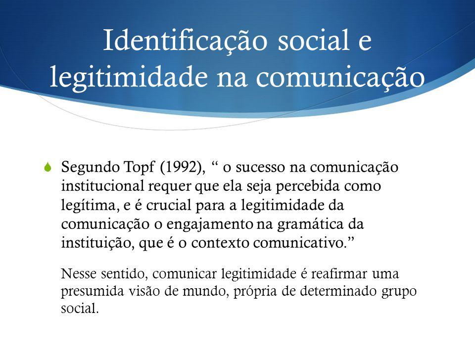Identificação social e legitimidade na comunicação