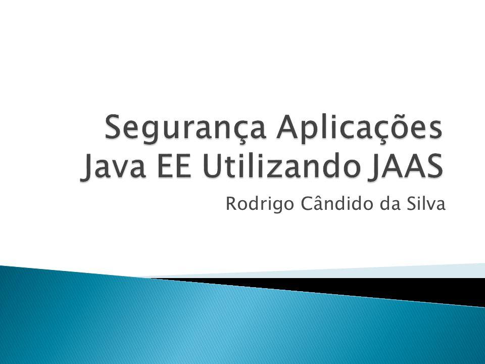 Segurança Aplicações Java EE Utilizando JAAS