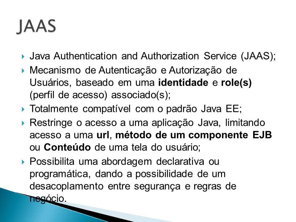 JAAS Java Authentication and Authorization Service (JAAS);