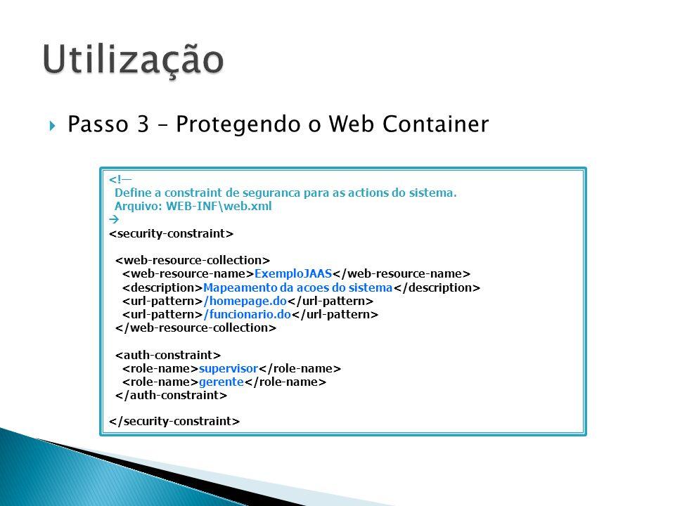 Utilização Passo 3 – Protegendo o Web Container