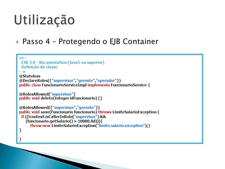 Utilização Passo 4 – Protegendo o EJB Container