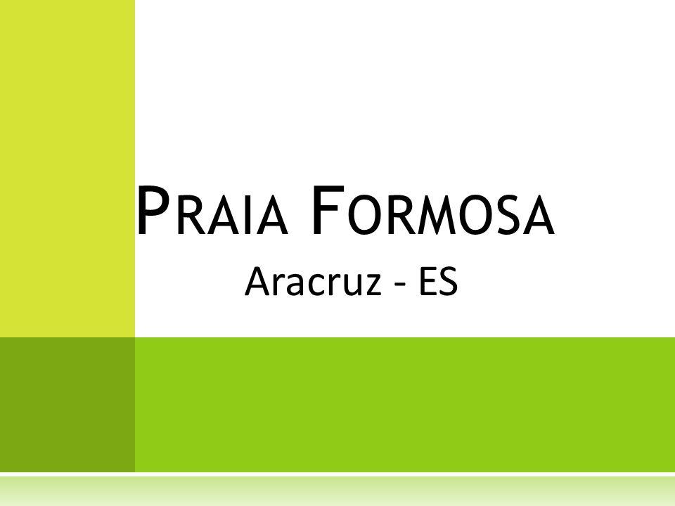 Praia Formosa Aracruz - ES