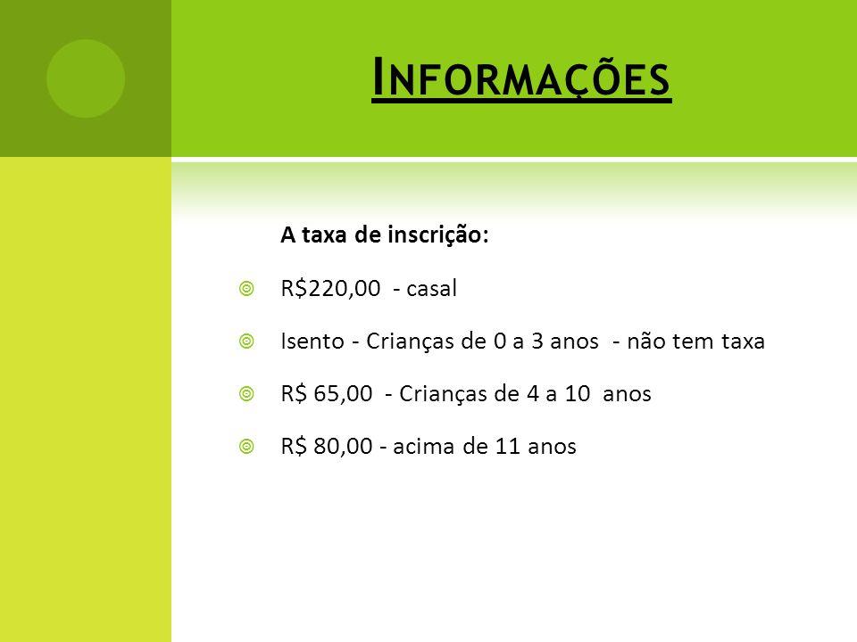 Informações A taxa de inscrição: R$220,00 - casal