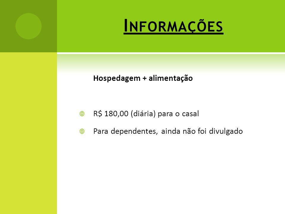 Informações Hospedagem + alimentação R$ 180,00 (diária) para o casal