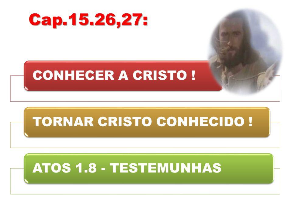 TORNAR CRISTO CONHECIDO !