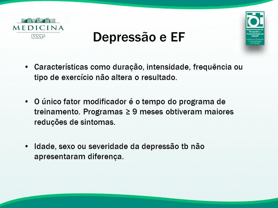 Depressão e EF Características como duração, intensidade, frequência ou tipo de exercício não altera o resultado.