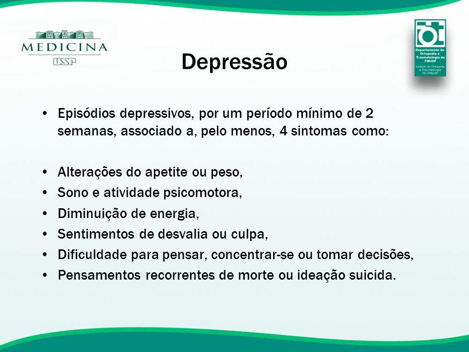 Depressão Episódios depressivos, por um período mínimo de 2 semanas, associado a, pelo menos, 4 sintomas como: